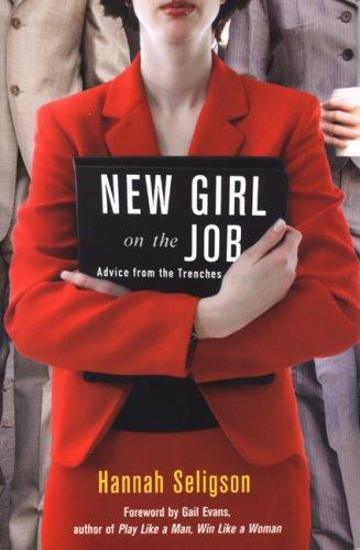 New Girl On The Job by Hannah Seligson