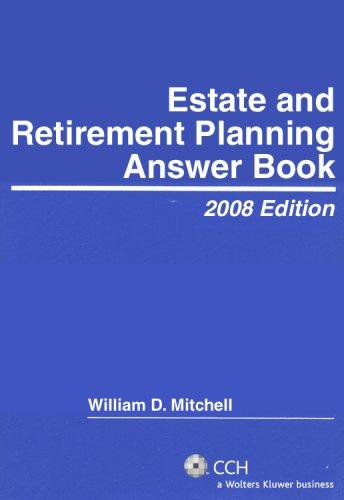 Estate & Retirement Planning Answer Book (2008) (Answer Books) by William D. Mitchell