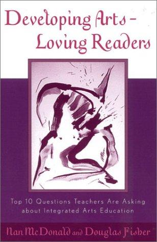 Developing Arts Loving Readers by Douglas Fisher