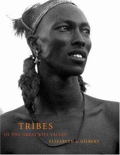 Tribes of the Great Rift Valley by Elizabeth L. Gilbert