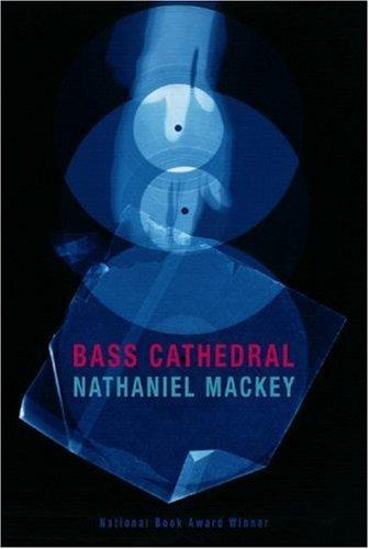 Bass Cathedral by Nathaniel Mackey