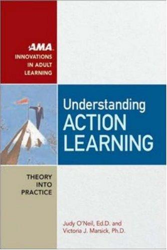 Understanding Action Learning (Ama Innovations in Adult Learning) by Judy O'neil, Victoria J. Marsick